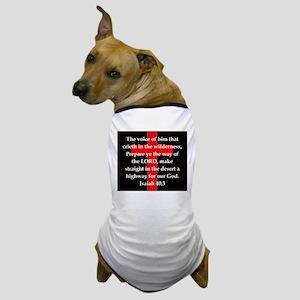 Isaiah 40:3 Dog T-Shirt