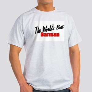 """The World's Best Barman"" Ash Grey T-Shirt"