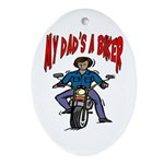 My Dad Is A Biker Oval Ornament