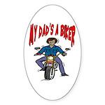 My Dad Is A Biker Oval Sticker