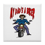 My Dad Is A Biker Tile Coaster