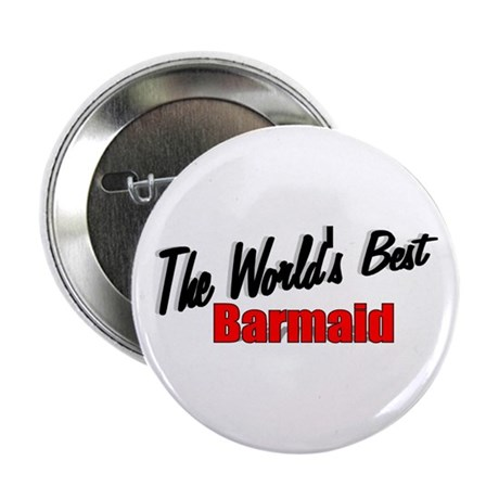"""""""The World's Best Barmaid"""" Button"""