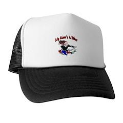 My Mom's A Biker Trucker Hat