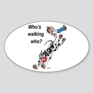 Who's walking who Oval Sticker