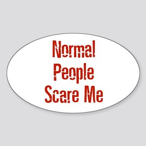 Normal People Scare Me Oval Sticker