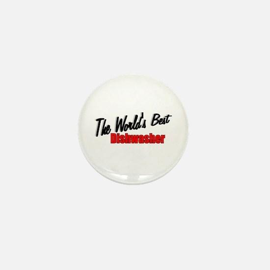 """The World's Best Dishwasher"" Mini Button"