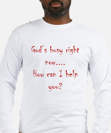 God's Busy... Long Sleeve T-Shirt