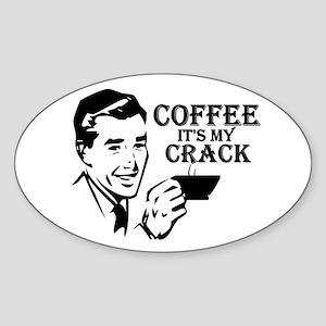 """Coffee, It's My Crack"" Oval Sticker"