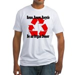Reuse, Renew, Recycle Fitted T-Shirt
