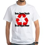 Reuse, Renew, Recycle White T-Shirt