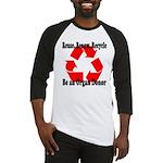 Reuse, Renew, Recycle Baseball Jersey
