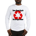 Reuse, Renew, Recycle Long Sleeve T-Shirt