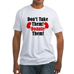 Don't Take Them Fitted T-Shirt