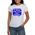 Good Weekend Women's T-Shirt