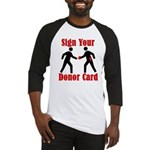 Sign Your Donor Card Baseball Jersey