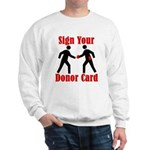 Sign Your Donor Card Sweatshirt