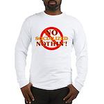 No Socialized Nothin' Long Sleeve T-Shirt