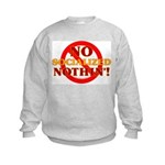 No Socialized Nothin' Kids Sweatshirt