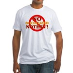 No Socialized Nothin' Fitted T-Shirt