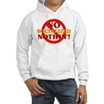 No Socialized Nothin' Hooded Sweatshirt