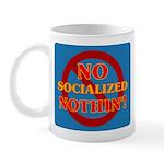 No Socialized Nothin' Mug