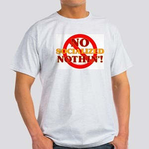 No Socialized Nothin' Light T-Shirt