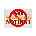 No Socialized Nothin' Rectangle Magnet