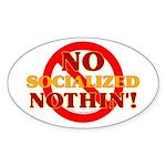 No Socialized Nothin' Oval Sticker