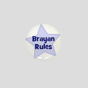 Brayan Rules Mini Button