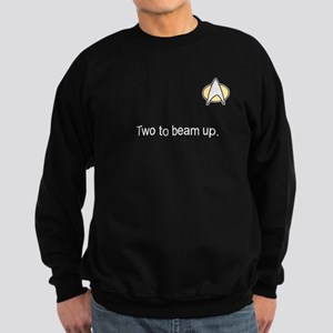 Two to beam up white font Sweatshirt
