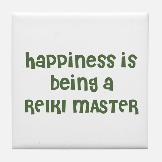 Happiness is being a REIKI MA Tile Coaster