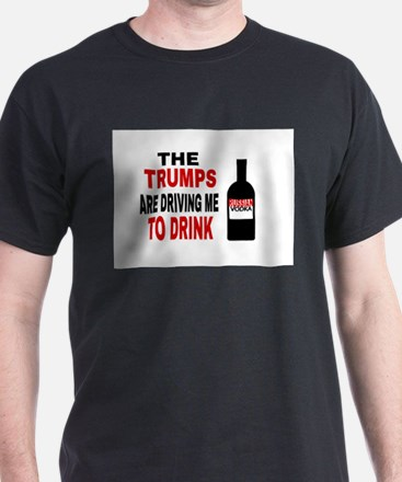 The Trumps are driving me T-Shirt