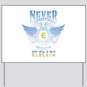 Never underestimate the power of Erin Yard Sign