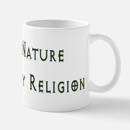 Nature Is My Religion Mug