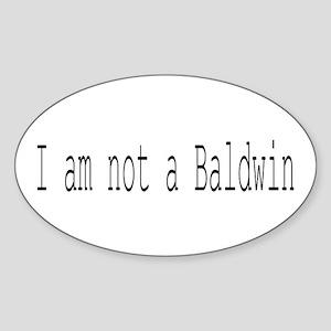 I'm not a Baldwin Oval Sticker