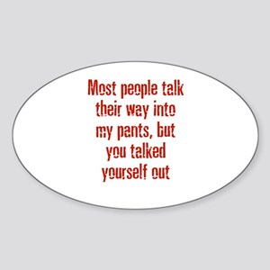 Most people talk their way in Oval Sticker