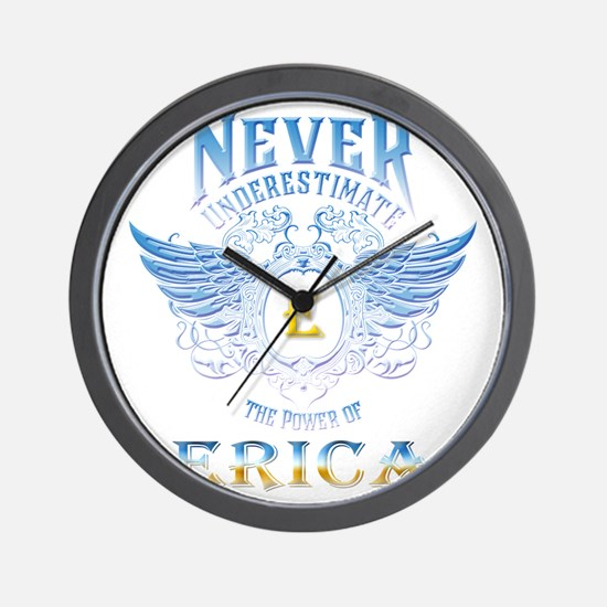 Never underestimate the power of Erica Wall Clock