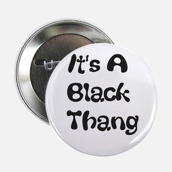 Its a Black Thang Button