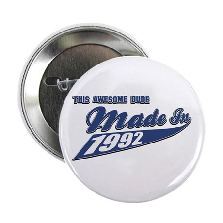 """Made in 1992 2.25"""" Button"""