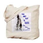 Only Way to Travel Tote Bag