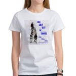 Only Way to Travel Women's T-Shirt