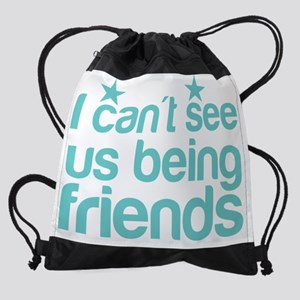 I can't see us being friends Drawstring Bag
