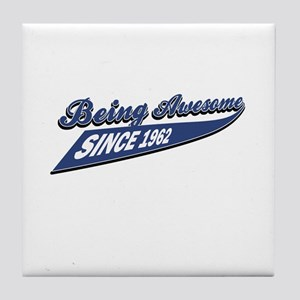 Awesome since 1962 Tile Coaster