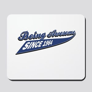 Awesome since 1964 Mousepad