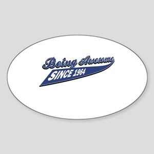 Awesome since 1964 Sticker (Oval)