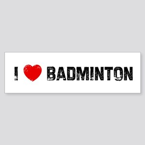 I * Badminton Bumper Sticker
