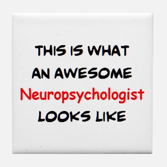 awesome neuropsychologist Tile Coaster