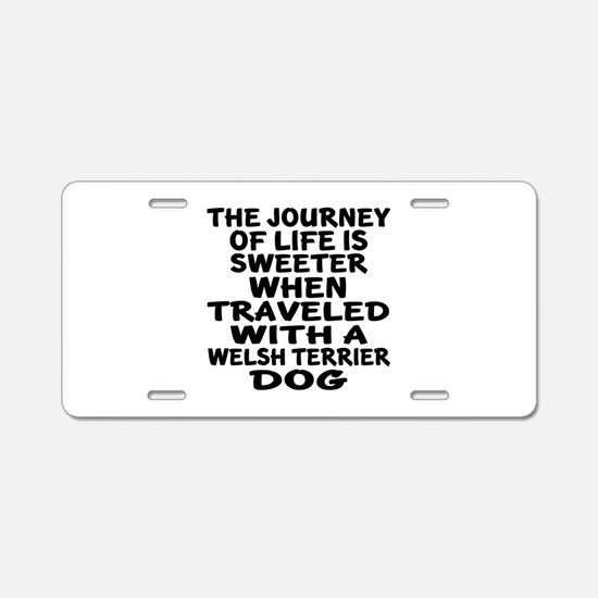 Traveled With Welsh Terrier Aluminum License Plate