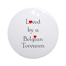 Loved by a Belgian Tervuren Ornament (Round)