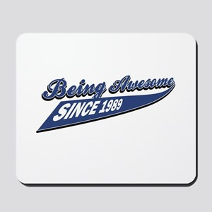 Awesome since 1989 Mousepad